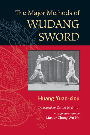 The Major Methods of Wudang Sword by Huang Yuan Xiou
