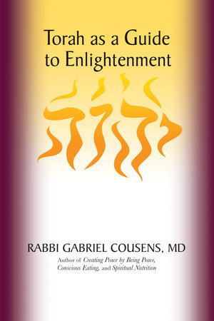 Torah as a Guide to Enlightenment by Gabriel Cousens M.D.