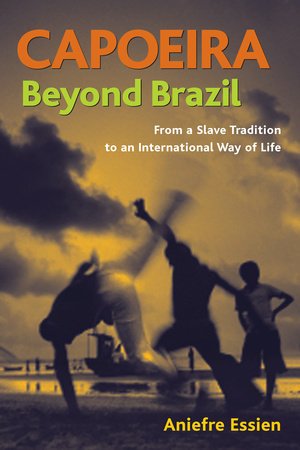 Capoeira Beyond Brazil by