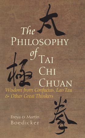 The Philosophy of Tai Chi Chuan by Martin Boedicker and Freya Boedicker