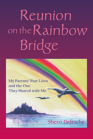 Reunion on the Rainbow Bridge by Sherri Defesche