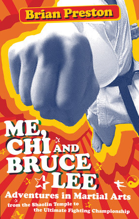 Me, Chi, and Bruce Lee by Brian Preston