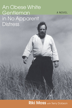 An Obese White Gentleman in No Apparent Distress by Terry Dobson and Riki Moss