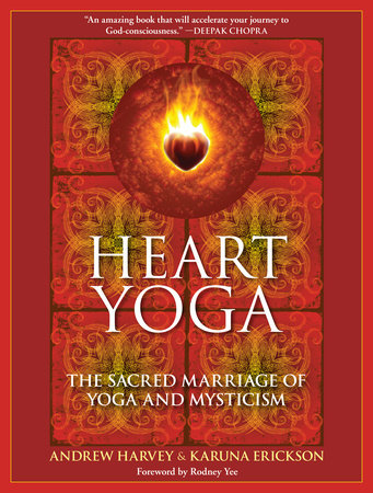 Heart Yoga by Karuna Erickson and Andrew Harvey
