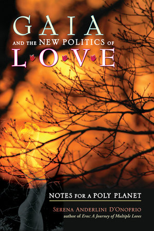 Gaia and the New Politics of Love by Serena Anderlini-D'Onofrio