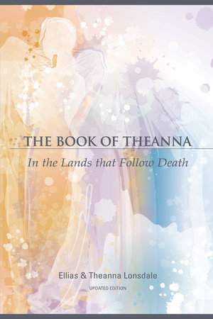 The Book of Theanna, Updated Edition by Elias Lonsdale