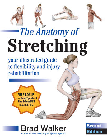 The Anatomy of Stretching, Second Edition by Brad Walker