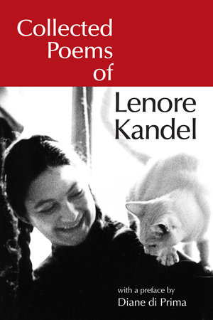 Collected Poems of Lenore Kandel by