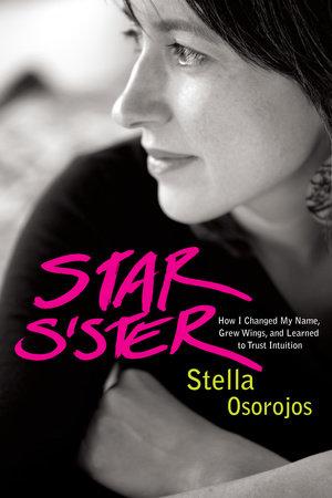 Star Sister by Stella Osorojos