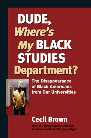 Dude, Where's My Black Studies Department? by