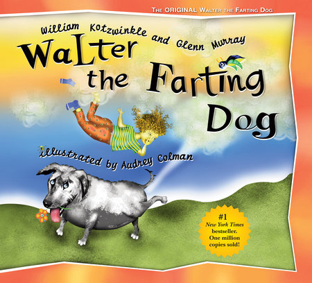 Walter the Farting Dog by William Kotzwinkle and Glenn Murray