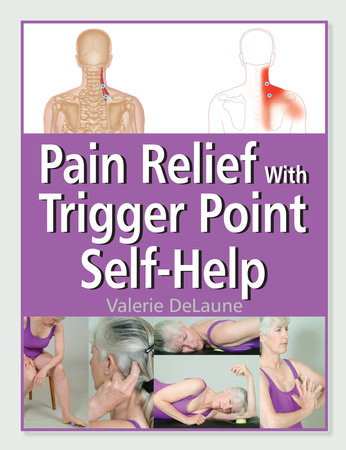 Pain Relief with Trigger Point Self-Help by