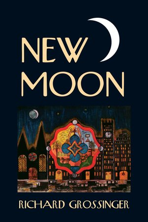 New Moon by Richard Grossinger