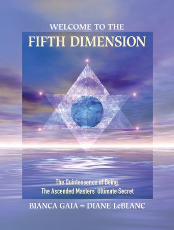 Welcome to the Fifth Dimension by Bianca Gaia