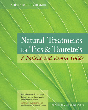 Natural Treatments for Tics and Tourette's by Sheila J. Rogers