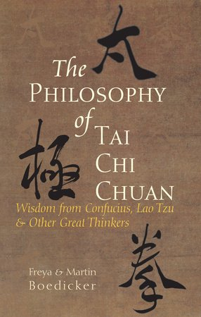 The Philosophy of Tai Chi Chuan by Freya Boedicker and Martin Boedicker
