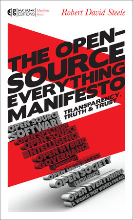 The Open-Source Everything Manifesto by Robert David Steele