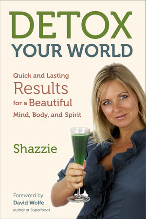 Detox Your World by Shazzie