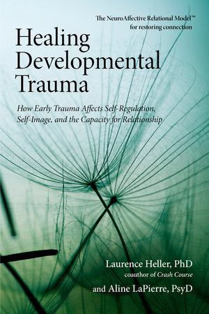 Healing Developmental Trauma by
