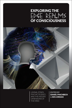 Exploring the Edge Realms of Consciousness by