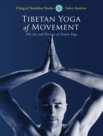 Tibetan Yoga of Movement by Fabio Andrico and Chogyal Namkhai Norbu