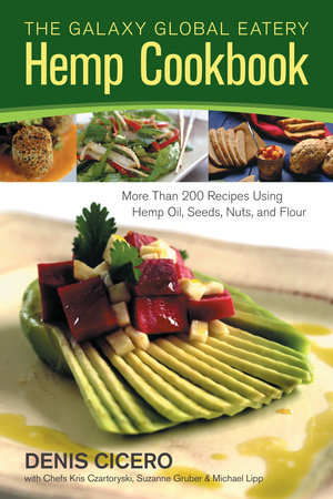 The Galaxy Global Eatery Hemp Cookbook by Denis Cicero