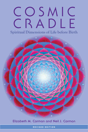 Cosmic Cradle, Revised Edition by Neil J. Carman, Ph.D. and Elizabeth M. Carman