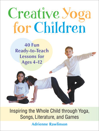 Creative Yoga for Children by Adrienne Rawlinson