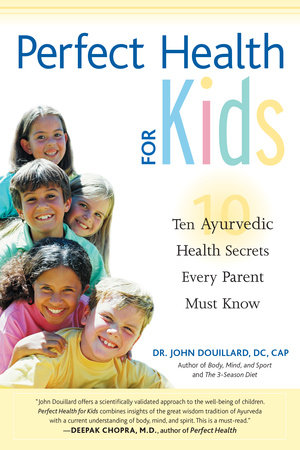 Perfect Health for Kids by John Douillard