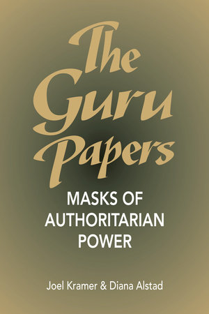 The Guru Papers by Joel Kramer and Diana Alstad