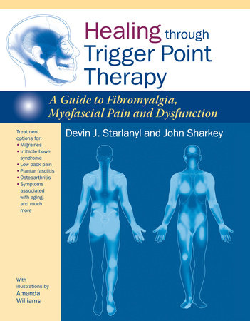 Healing through Trigger Point Therapy by Devin J. Starlanyl and John Sharkey