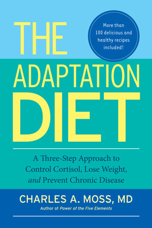 The Adaptation Diet by Charles A. Moss M.D.
