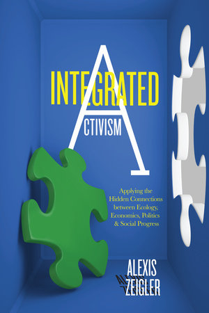 Integrated Activism by Alexis Zeigler