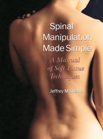 Spinal Manipulation Made Simple by