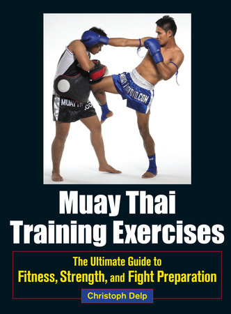 Muay Thai Training Exercises by Christoph Delp