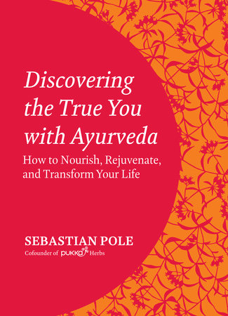 Discovering the True You with Ayurveda by