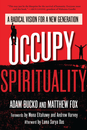 Occupy Spirituality by Adam Bucko and Matthew Fox
