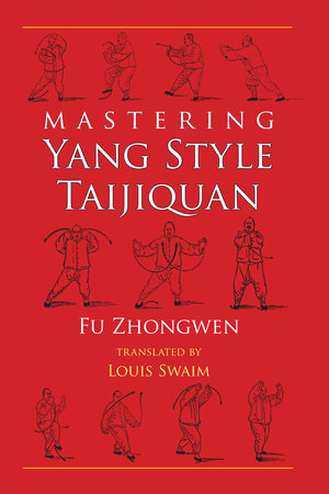 Mastering Yang Style Taijiquan by