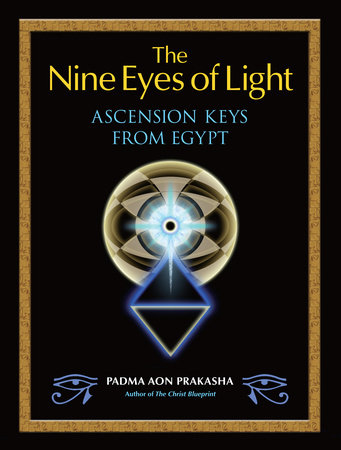 The Nine Eyes of Light by Padma Aon Prakasha