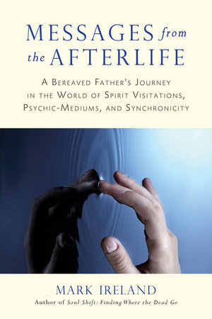 Messages from the Afterlife by Mark Ireland