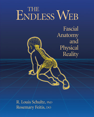 The Endless Web by Rosemary Feitis, D.O. and R. Louis Schultz, Ph.D.