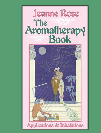 The Aromatherapy Book by