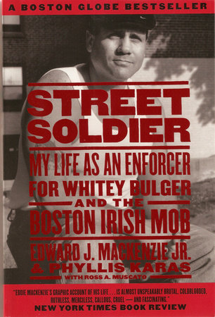 Street Soldier by Edward J. MacKenzie, Jr. and Phyllis Karas
