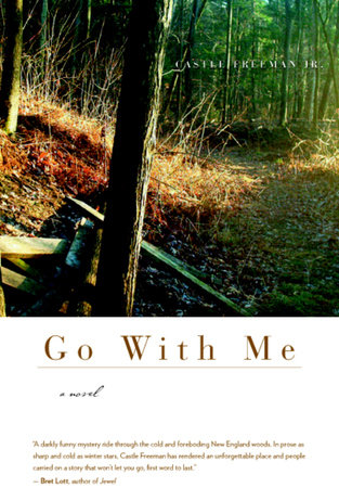 Go With Me by Castle Freeman, Jr.
