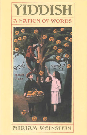 Yiddish by Miriam Weinstein