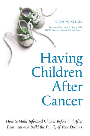 Having Children After Cancer by Gina M. Shaw