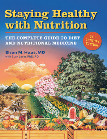 Staying Healthy with Nutrition, rev by Buck Levin and Elson Haas