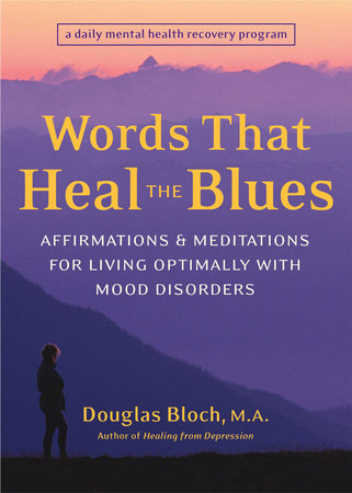 Words That Heal the Blues by Douglas Bloch