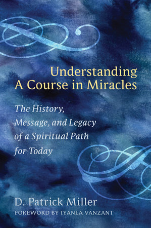 Understanding a Course in Miracles by