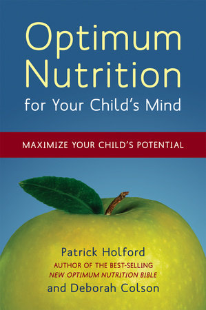 Optimum Nutrition for Your Child's Mind by Deborah Colson and Patrick Holford